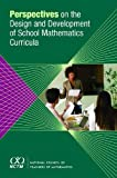 Perspectives on the Design and Development of School Mathematics Curricula 9780873535991