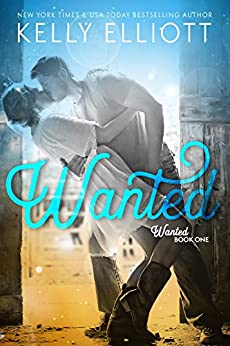 Wanted (Wanted Series Book 1) by [Elliott, Kelly]