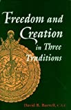Freedom and Creation in Three Traditions, Burrell, David B., 0268009872