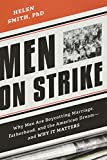img - for Men on Strike: Why Men Are Boycotting Marriage, Fatherhood, and the American Dream - and Why It Matters book / textbook / text book