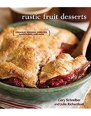Rustic Fruit Desserts: Crumbles, Buckles, Cobblers, Pandowdies, and More [A Cookbook]
