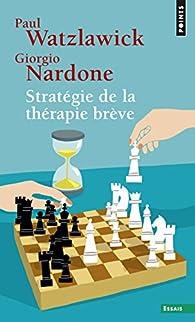 Stratégie de la thérapie brève par Paul Watzlawick