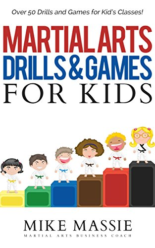 Martial Arts Drills and Games for Kids: Over 50 Exciting Drills and ...
