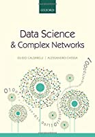 Data Science and Complex Networks: Real Case Studies with Python Front Cover