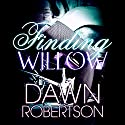 Finding Willow: Hers, Book 2 Audiobook by Dawn Robertson Narrated by Natalie Duke