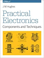 Practical Electronics: Components and Techniques Front Cover