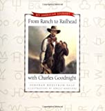 From Ranch to Railhead with Charles Goodnight (My American Journey)