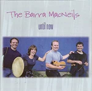 Barra MacNeils - Until Now - Amazon.com Music
