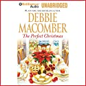 The Perfect Christmas Audiobook by Debbie Macomber Narrated by Tavia Gilbert