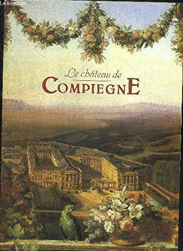 """Le château de Compiègne (Collection """"Albums"""") (French Edition)"""