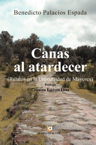 Canas al atardecer: Amazon.es: Palacios España, Benedicto: Libros