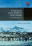 A Field Guide to the Wildlife of South Georgia (Princeton University Press (WILDGuides))