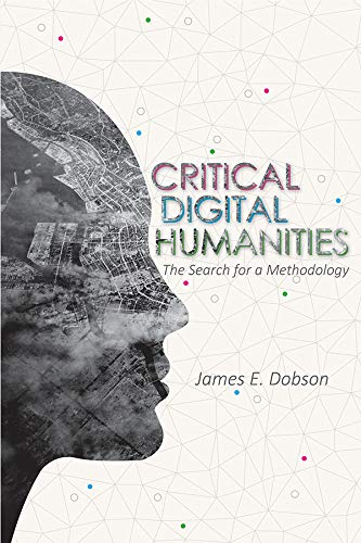 Critical Digital Humanities: The Search for a Methodology