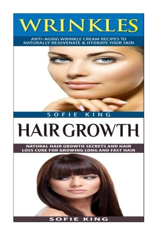 Wrinkles: Hair Growth: Natural Home Remedies For Skin Care & Anti Aging; Natural Hair Growth For Hair Loss