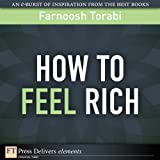 How to Feel Rich: How to Feel Rich ePub _1 (FT Press Delivers Elements)