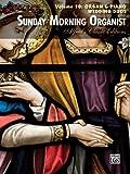 Sunday Morning Organist, Vol 10, Alfred Publishing Staff, 0739093878