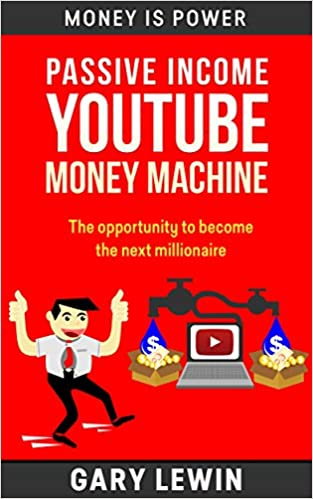 PASSIVE INCOME :YouTube Money Machine (Book #9): The power
