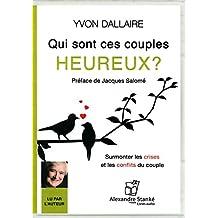 Qui sont ces couples heureux ?: Surmonter les crises et les conflits du couple (MP3)