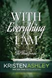 With Everything I Am (The Three Series) (Volume 2)