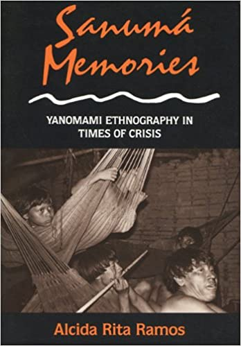 Sanuma Memoirs: Yanomami Ethnography in Times of Crisis (New Directions in Anthropological Writing)