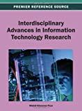 Interdisciplinary Advances in Information Technology Research, Mehdi Khosrow-Pour, 1466636254