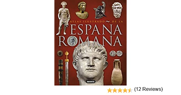 La España romana (Atlas Ilustrado): Amazon.es: Susaeta, Equipo, Susaeta, Equipo: Libros