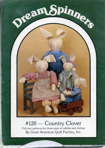 Spinner Clover (Dream Spinners Country Clover Full Size Patterns for 3 Sizes of Rabbits and Clothes)