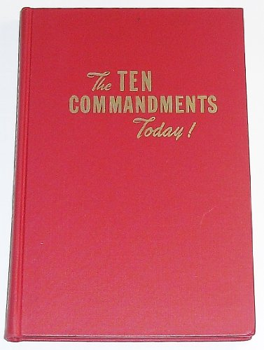 The Ten Commandments Today: A Discussion of the Decalog