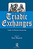 img - for Triadic Exchanges: Studies in Dialogue Interpreting book / textbook / text book