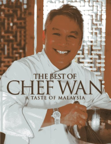 The Best of Chef Wan: A Taste of Malaysia by Chef Wan