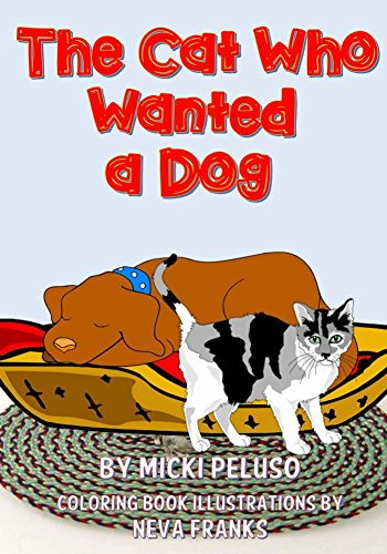 The Cat Who Wanted a Dog by [Peluso, Micki]