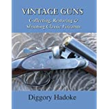 Vintage Guns for the Modern Shot by Hadoke, Diggory (2008) Hardcover