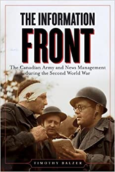Book The Information Front (Studies in Canadian Military History Series) by Timothy Balzer (2011-07-01)