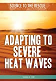Adapting to Severe Heat Waves, Tamra B. Orr, 1448868491