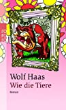 Front cover for the book Wie die Tiere. by Wolf Haas