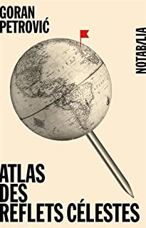Atlas des reflets célestes, Petrovic, Goran