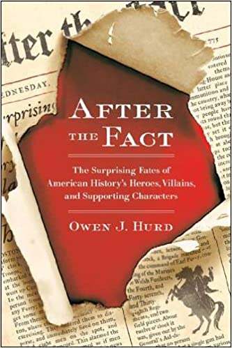 After the Fact: The Surprising Fates of American History's