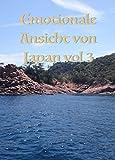 Emotionale Ansicht von Japan vol 3 (Japanese Edition)