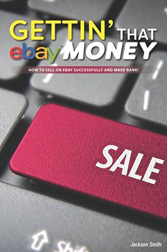 51Y2sFZURDL - Gettin' that eBay Money: How to Sell On eBay Successfully and Make Bank!