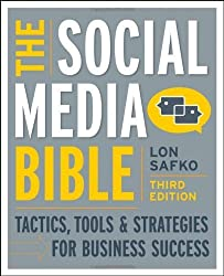 The Social Media Bible: Tactics, Tools, and Strategies for Business Success by Safko, Lon Published by John Wiley & Sons (2012)
