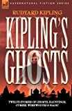 Kiplings Ghosts, Rudyard Kipling, 184677103X