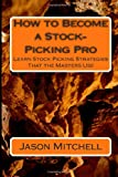 How to Become a Stock-Picking Pro, Jason Mitchell, 1499650337