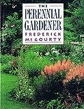 The Perennial Gardener, Frederick McGourty, 0395572290