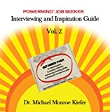 Powermind Job Seeker Interviewing and Inspiration Guide, Volume 2