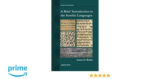 A brief introduction to the semitic languages gorgias handbooks a brief introduction to the semitic languages gorgias handbooks aaron d rubin 9781617198601 amazon books fandeluxe Images