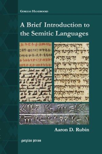 A Brief Introduction to the Semitic Languages (Gorgias Handbooks)