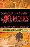 Saint-Germain: Memoirs, Chelsea Quinn Yarbro, 1934501018