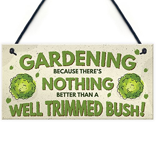 (XLD Store Gardening Nothing Better Than A Well Trimmed Bush Funny Rude Garden Plaque Sign Dad Grandad)