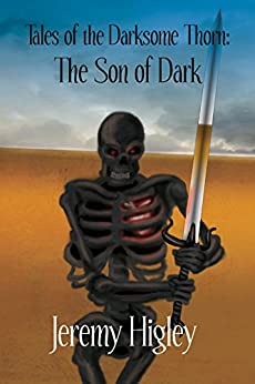 The Son of Dark (The Darksome Thorn Book 1) by [Higley, Jeremy]