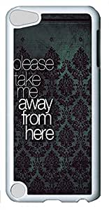 iPod Touch 5 Cases & Covers - Please Take Me Away From Here Custom PC Soft Case Cover Protector for iPod Touch 5 - White